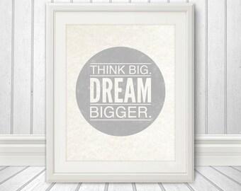 Think Big. Dream Bigger. Motivational Print, Motivational Print, Inspirational, Custom Color - 8x10 Print