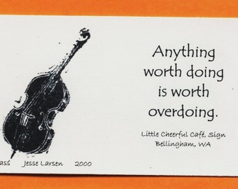 Magnet. Music. Bass fiddle block print by Jesse Larsen with Little Cheerful Cafe quote. Ivory-colored business card size. Soulful. Witty.