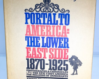 First Edition 1967 Book - Portal to America: The Lower East Side, 1870-1925