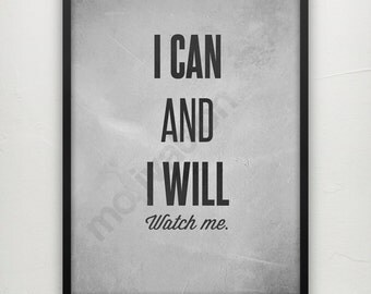 I can and I will watch me - Motivational print motivational poster quote