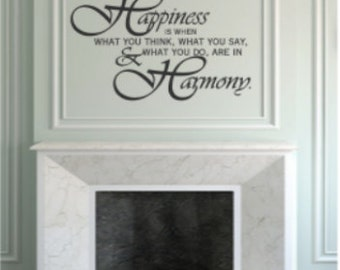 Vinyl Wall Art - Quote - Happiness Is When What You Think, What You Say, And What You Do Are In Harmony - Vinyl Lettering - Decal - MVDHJ004