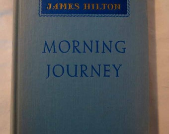 1951 Morning Journey By James Hilton