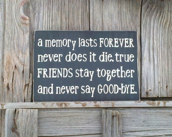 Rustic Friends Sign A Memory Last Forever Hand Painted Sign