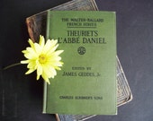 Vintage French Text Book - 1919 - The Walter Ballard French Series Theuriet's L'Abbe' Daniel - James Geddes Jr.