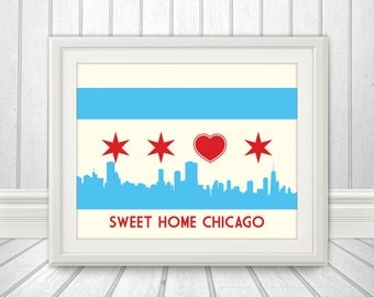 Chicago Flag with Skyline & Heart, Sweet Home Chicago, Chicago Poster, Chicago Print, Chicago Art, Chicago Flag Art, Chicago, CHI