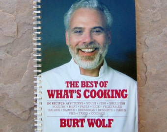 Burt Wolf Cook Book, The Best of Whats Cooking, Burt Wolf Recipes Cook Book, 1985 Vintage Cook Book