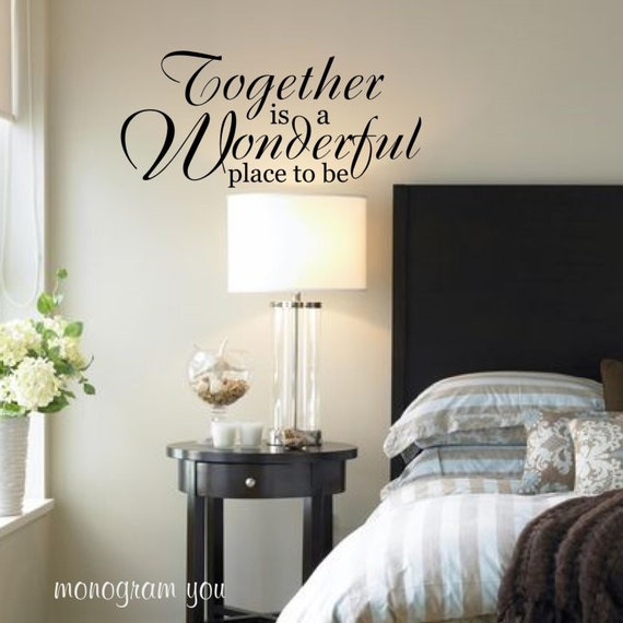 Wall Decal 39 Together Is A Wonderful Place To Be 39