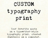Custom Quote Print, Typographic typewriter, personalized gift