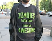 SALE Zombies Hate that I am so Awesome Mens Shirt Grey