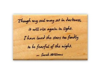 Loved the Stars too fondly to be fearful of the night - mounted rubber stamp No.18