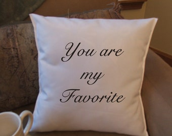 your are my favorite decorative throw pillow, throw pillow cover, quote pillow