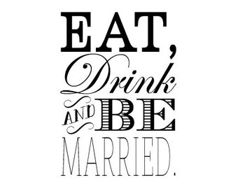 Eat, Drink and be Married Rubber Stamp Wedding rubber stamp