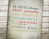 Bible Verse Wall Art - Be Joyful Always Pray Continually Give Thanks in All Circumstances - Gift Print Many Sizes