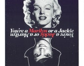 You're a Marilyn or a Jackie - Mad Men Series Screen Print by Print Mafia