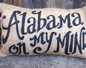 Burlap Quincy Pillow - Custom Quote - Alabama On My Mind - Favorite Painted Saying - Custom