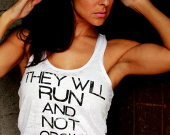 They Will Run and Not Grow Weary.  Burnout A-Line Racerback Tank.  Sizes S-XXL.