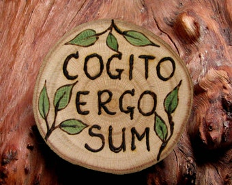 Cogito Ergo Sum - I think, therefore I am - Nerd Latin Pyrography Rustic Twig Slice Brooch - Button - Pin by Tanja Sova