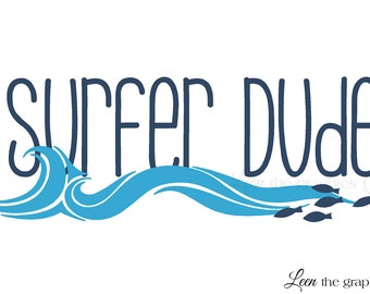 Beach Saying Wall Decal for Kids Room Nursery • Surfer Dude Wall Decal for your Boy's Bedroom • Waves Wall decal • Fish Wall Decal