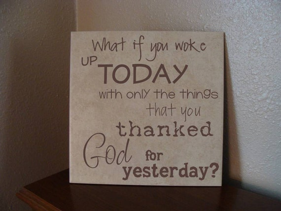 What You Thanked God for Yesterday Tile Vinyl