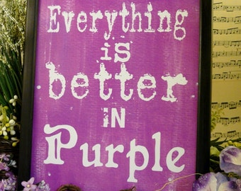 Everything is better in Purple sign digital PDF-  instant download bright uprint art words vintage style paper old 8 x 10 frame saying