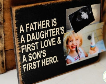 A Father Is A Daughter's First Love & A Son's First Hero...Magnetic Picture Board