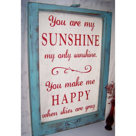 You are my sunshine turquoise and red repurposed vintage window