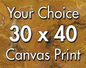 30x40 inch canvas print, your choice