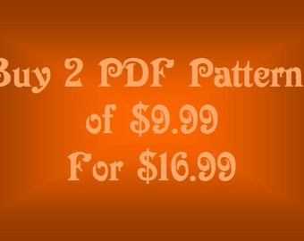 Buy 2 PDF patterns of 9.99 for only 16.99