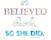 She Believed She Could, So She Did - Art Print