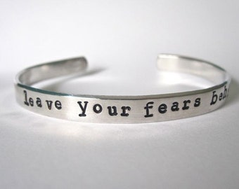 Leave Your Fears Behind- Cuff Bracelet