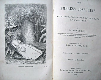 Antique vintage book The Empress Josephine beautifully illustrated 1800s Empress Josephine book Napoleon and Josephine book collectible book