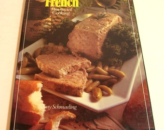 French Provincial Cooking By Tony Schmaeling Vintage Cookbook