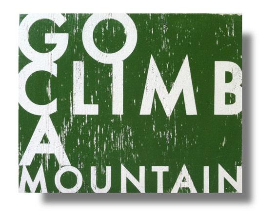 Go Climb a Mountain 16.5 x 21