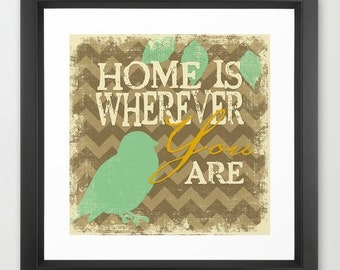 Home Is Wherever I Am With You - Brown Chevron Green Bird  - Fine Art Print