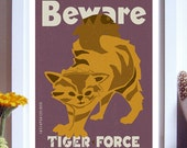 Pet Care Poster, Cat Art, Fine Art Print - Beware Tiger Force, Original Illustration - Typography Poster