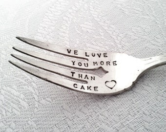 Hand stamped Fork - We Love you more than Cake- with a little heart - Vintage Fork from Goozeberry Hill