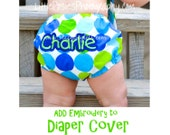 ADD Personalization for ANY Diaper Cover Purchase - Custom Premium Embroidery