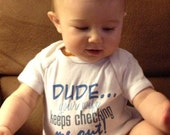 """Custom Baby Onesie - """"Dude your wife keeps checking me out"""""""