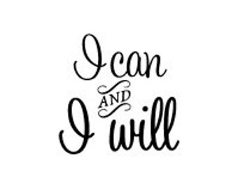I can and I will - laptop decal - wall decal - mirror decal