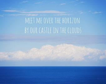 Meet me over the Horizon - Typography - Ocean Art - Love - Romance - Castle - 8x12 art print - Mediterranean Sea