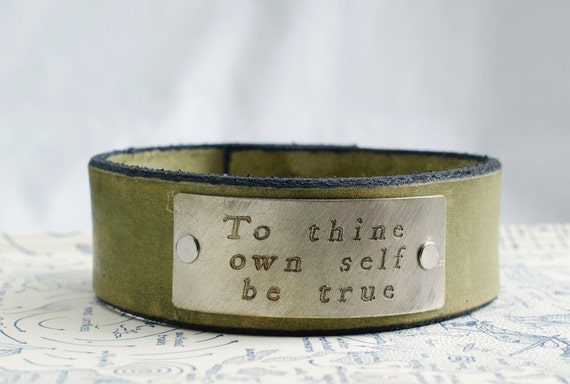 To Thine Own Self Be True -  Adjustable Leather Snap Cuff with Engraved Metal Plate