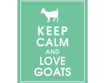Keep Calm and LOVE GOATS - Art Print (Featured in Green Sash) Keep Calm Art Prints and Posters