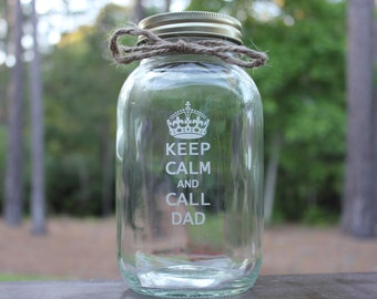 Quart Mason Jar Glass, Keep Calm and Call Dad, Father's Day, Engraved mason jar, 1 quart jar
