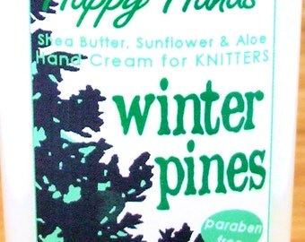 Winter Pines Scented Hand Cream for Knitters - 4oz Medium HAPPY HANDS Shea Butter Hand Lotion