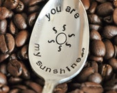You Are My Sunshine (TM) - Vintage Hand Stamped Coffee Spoon for COFFEE Lovers this Valentine's Day
