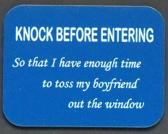 "Magnet says ""Knock before entering..."", laser engraved, custom color"