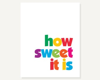 Inspirational Quote Artwork: How Sweet It Is - Typographic Print Digital Print, Party Decor, Graduation Gift