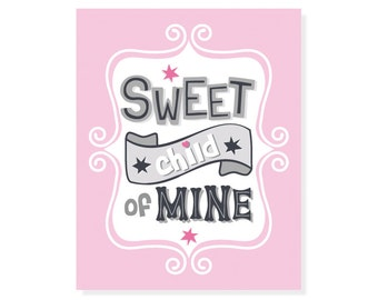 Sweet Child of Mine - Pink Baby Girl Art Print Typographic Print Digital Print Family Wall Art - Hand Lettered