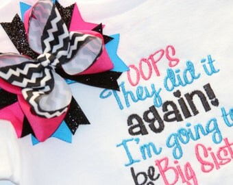 Oops they did it Again I'm going to be a Big Sister, Pregnancy Announcement Shirt, Big Sister Shirt, Ships within 5 business days
