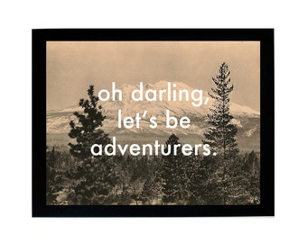 Oh Darling, Let's Be Adventurers Vintage Print